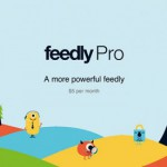Feedly RSS-Reader bekommt Pro Accounts für 5$ pro Monat